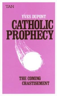 catholic-prophecy-coming-chastisement-yves-dupont-paperback-cover-art
